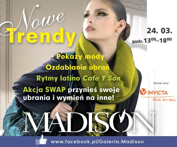 1 Galeria Handlowa Madison, galeria Madison, GH Madison, Madison, Madison Gdańsk, Madison Nowe Trendy, Monika Trzcińska, Nowe Trendy, Nowe Trendy Wiosna
